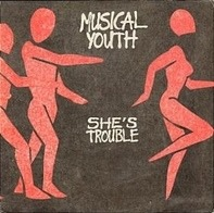 Musical Youth - She's Trouble