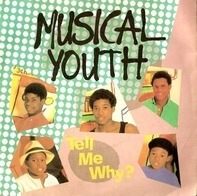 Musical Youth - Tell Me Why ?