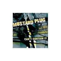 MUSTARD PLUG - Can't Contain It