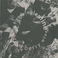 My Bloody Valentine - Strawberry Wine