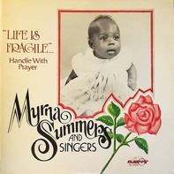 Myrna Summers & The Interdenominational Singers - Life Is Fragile... Handle With Prayer
