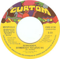 Mystique - Somebody, Somebody To Love Me / It Took A Woman Like You