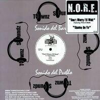 N.O.R.E. - Don't Worry I'll Wait
