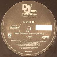 N.O.R.E. - Hang, Hang