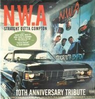 N.W.A. - Straight Outta Compton - 10th Anniversary Tribute