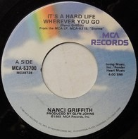 Nanci Griffith - It's A Hard Life Wherever You Go