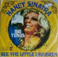 Nancy Sinatra - See The Little Children / 100 Years