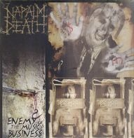 Napalm Death - ENEMY OF THE MUSIC BUSINE