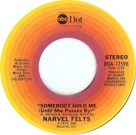Narvel Felts - Somebody Hold Me (Until She Passes By)