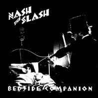 Nash The Slash - Bedside Companion