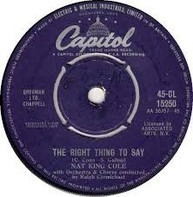 Nat King Cole - The Right Thing To Say