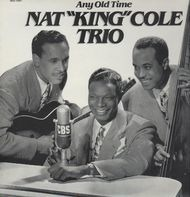 Nat King Cole Trio - Any Old Time