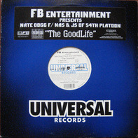 Nate Dogg Featuring Nas Featuring Js Of 54th Platoon - The Goodlife