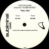 Nate Williams Presents Clubb Patrol - Hay, Hay