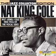 The Nat King Cole Trio - 1973/49 The Vocal Sides