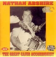 Nathan Abshire - The Great Cajun Accordionist
