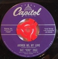 Nat King Cole - Answer Me, My Love / Why