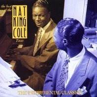 Nat King Cole - Best of the Nat King Cole Trio: The Instrumental Classics