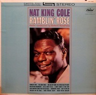 Nat King Cole - Ramblin' Rose