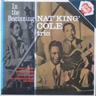 Nat 'King' Cole Trio - In the Beginning