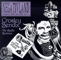 Negativland - Over the Edge Vol. 5: Crosley Bendix - The Radio Reviews