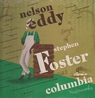 Nelson Eddy/Robert Armbruster - Nelson Eddy In Songs Of Stephen Foster - Volume 2