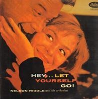 Nelson Riddle And His Orchestra - Hey...Let Yourself Go!