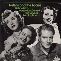 Nelson Eddy, Jeanette McDonald, Rise Stevens,.. - Nelson And The Ladies