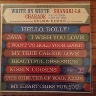 Nelson Riddle - White On White Shangri-La Charade And Other Hits Of 1964