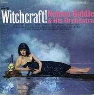 Nelson Riddle And His Orchestra - Witchcraft!