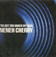 Neneh Cherry - I've Got You Under My Skin