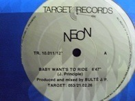 Neon - Baby Want's To Ride