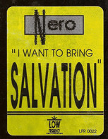 Nero - I Want To Bring Salvation