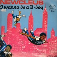 Newcleus - I wanna be a B-Boy