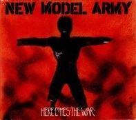 New Model Army - here comes the war