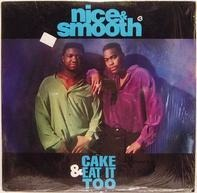 Nice & Smooth - cake & eat it too