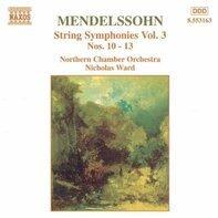 Mendelssohn - Sinfonien für Streicher Vol. 3 (Nicholas Ward)