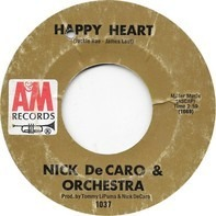 Nick DeCaro And His Orchestra - Happy Heart / Love Is All