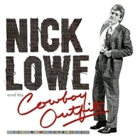 Nick Lowe And His Cowboy Outfit - Nick Lowe & His Cowboy Outfit (+bonus Single)