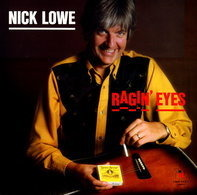 Nick Lowe - Ragin' Eyes