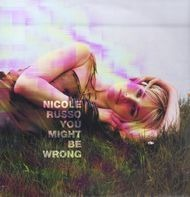 Nicole Russo - You Might Be Wrong
