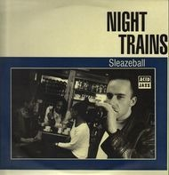 Night Trains - Sleazeball