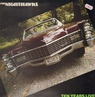 The Nighthawks - Ten Years Live