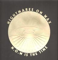 Nightmares On Wax - N.O.W Is The Time