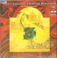 Nikhil Banerjee - Ragas For Meditation