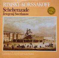 Nikolai Rimsky-Korsakov / Russian State Symphony Orchestra , Evgeni Svetlanov - Scheherazade