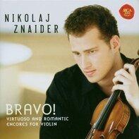 Nikolaj Znaider - Bravo! Virtuoso & Romantic Encores For Violin