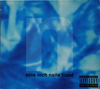 Nine Inch Nails - Fixed
