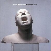 Nitin Sawhney - Beyond Skin