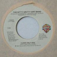Nitty Gritty Dirt Band - I Love Only You / Face On The Cutting Room Floor